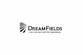 DREAMFIELDS -CULTIVATING A BETTER TOMORROW-