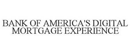 BANK OF AMERICA'S DIGITAL MORTGAGE EXPERIENCE