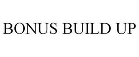 BONUS BUILD UP