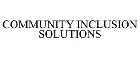 COMMUNITY INCLUSION SOLUTIONS