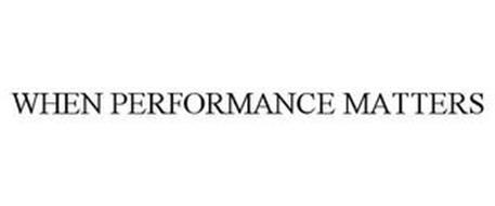 WHEN PERFORMANCE MATTERS