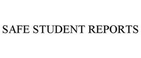 SAFE STUDENT REPORTS