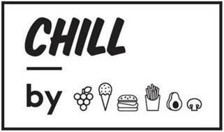 CHILL BY