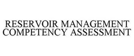 RESERVOIR MANAGEMENT COMPETENCY ASSESSMENT