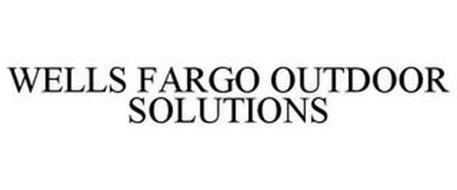 WELLS FARGO OUTDOOR SOLUTIONS