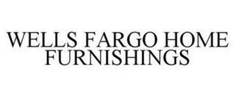 WELLS FARGO HOME FURNISHINGS