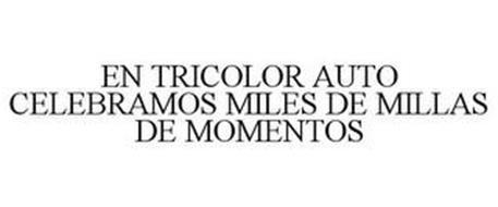 EN TRICOLOR AUTO CELEBRAMOS MILES DE MILLAS DE MOMENTOS