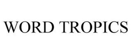 WORD TROPICS