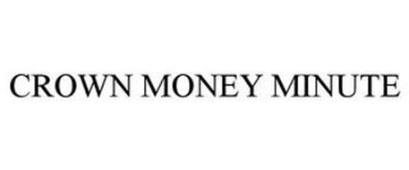 CROWN MONEY MINUTE