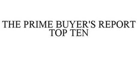 THE PRIME BUYER'S REPORT TOP TEN