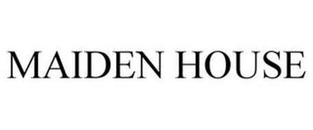 MAIDEN HOUSE