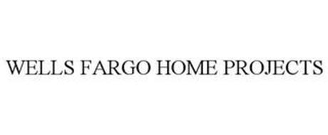 WELLS FARGO HOME PROJECTS