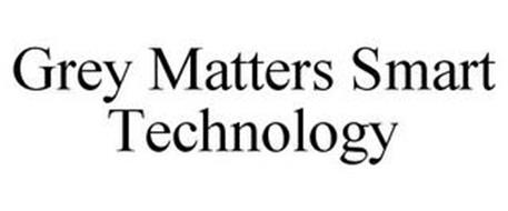 GREY MATTERS SMART TECHNOLOGY