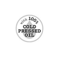 WITH 100% COLD PRESSED OIL