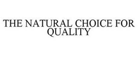 THE NATURAL CHOICE FOR QUALITY