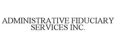 ADMINISTRATIVE FIDUCIARY SERVICES INC.