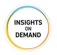 INSIGHTS ON DEMAND