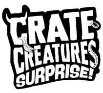 CRATE CREATURES SURPRISE!