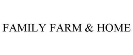 FAMILY FARM & HOME