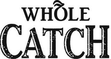 WHOLE CATCH