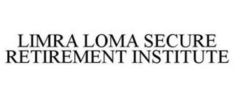 LIMRA LOMA SECURE RETIREMENT INSTITUTE