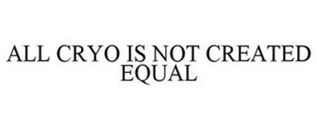 ALL CRYO IS NOT CREATED EQUAL