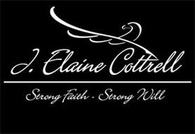 J. ELAINE COTTRELL STRONG FAITH - STRONG WILL