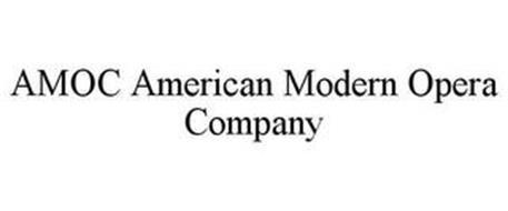 AMOC* AMERICAN MODERN OPERA COMPANY
