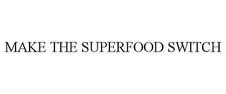 MAKE THE SUPERFOOD SWITCH