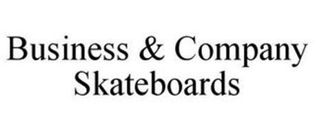 BUSINESS & COMPANY SKATEBOARDS