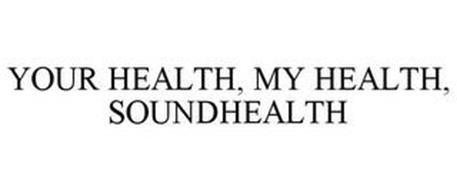 YOUR HEALTH. MY HEALTH. SOUNDHEALTH