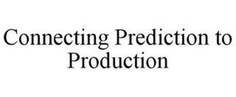 CONNECTING PREDICTION TO PRODUCTION