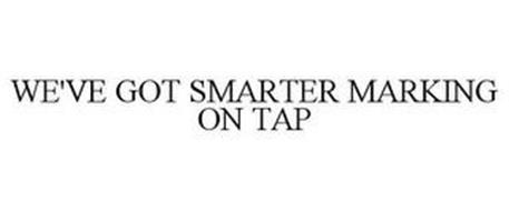 WE'VE GOT SMARTER MARKING ON TAP