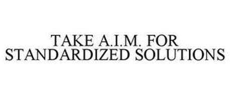 TAKE A.I.M. FOR STANDARDIZED SOLUTIONS