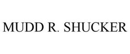 MUDD R. SHUCKER