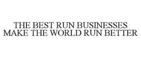 THE BEST RUN BUSINESSES MAKE THE WORLD RUN BETTER