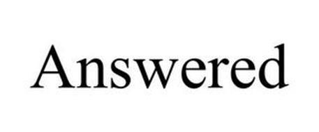 ANSWERED