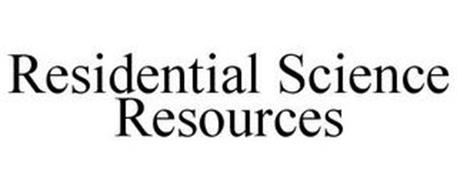 RESIDENTIAL SCIENCE RESOURCES