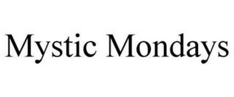MYSTIC MONDAYS
