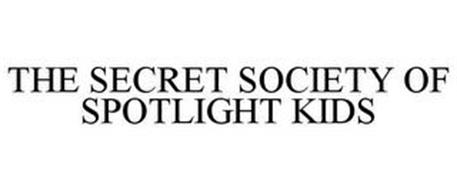 THE SECRET SOCIETY OF SPOTLIGHT KIDS