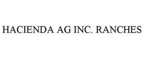 HACIENDA AG INC. RANCHES