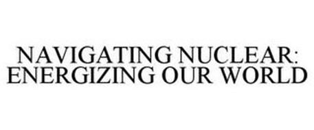 NAVIGATING NUCLEAR: ENERGIZING OUR WORLD