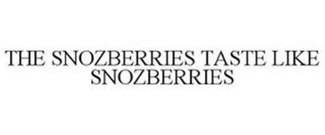 THE SNOZBERRIES TASTE LIKE SNOZBERRIES