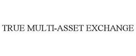 TRUE MULTI-ASSET EXCHANGE