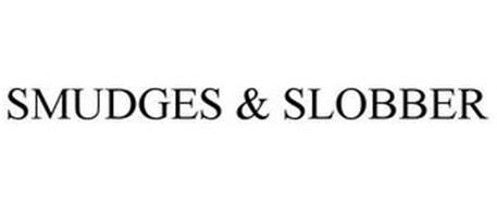 SMUDGES & SLOBBER