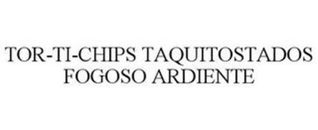 TOR-TI-CHIPS TAQUITOSTADOS FOGOSO ARDIENTE
