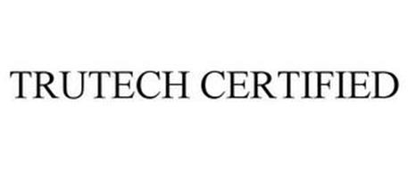 TRUTECH CERTIFIED