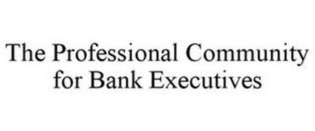 THE PROFESSIONAL COMMUNITY FOR BANK EXECUTIVES