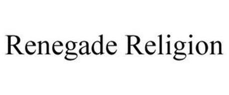 RENEGADE RELIGION