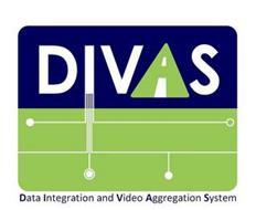 DIVAS DATA INTEGRATION AND VIDEO AGGREGATION SYSTEM